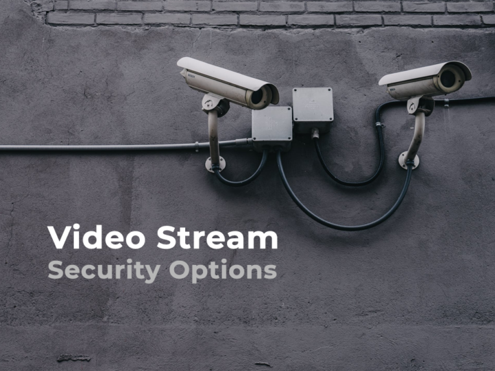 Video Stream Security Options
